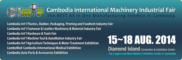 CIMF Machinery Fair 2014, Phnom Penh, 15-18 August - China DE